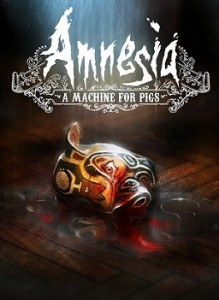 Amnesia: A Machine for Pigs Out Today