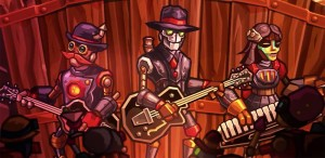 SteamWorld Heist is Coming with Music from Steam Powered Giraffe