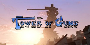 Behold the Tower of Guns for PS3, PS4, and Xbox One
