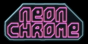 10tons Studios Announces the Cyberpunk Shooter NeonChrome for PS4
