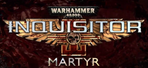 Warhammer 40,000 Action RPG, Inquisitor – Martyr, Revealed for PS4, XB1, and PC
