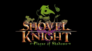 Shovel Knight: Plague of Shadows Release is Imminent