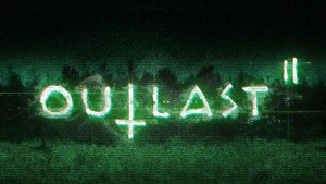 Outlast II Officially Announced for PC, PlayStation 4, and Xbox One
