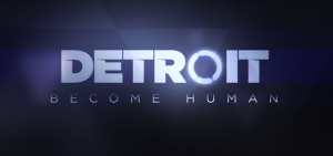Detroit: Become Human Gets a E3 Premier Trailer