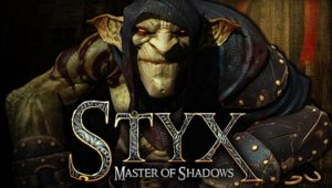 Step Back Into the Shadows – New Styx: Shards Of Darkness E3 Trailer