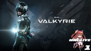 #NGLive – EVE: Valkyrie Part 1