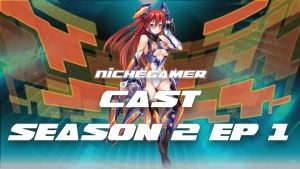 Niche Gamer-cast Season 2 Ep 1 – Just a Couple of Wops